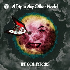 【新品】【CD】別世界旅行 〜A Trip in Any Other World〜 THE COLLECTORS