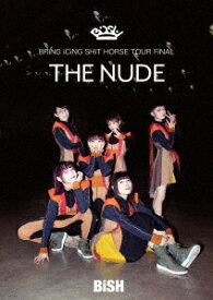 """【新品】【DVD】BRiNG iCiNG SHiT HORSE TOUR FiNAL """"THE NUDE"""" BiSH"""