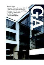 ヴァルター・グロピウス バウハウス1925−26 ファグス工場1911−25 ヴァルター・グロピウス/〔作〕 二川幸夫/企画・撮影 デニス・シャープ/文