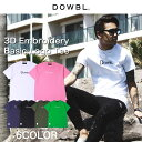 DOWBL/ダブル/3D Embroidery Basic Logo Tee【全6色】