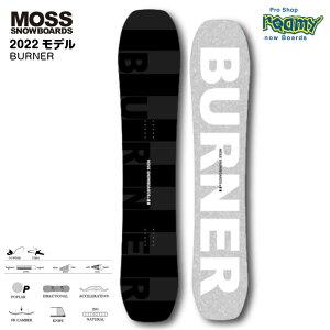 21-22MOSS SNOWBOARD モス BURNER バーナー FRキャンバー ディレクショナル 156 オールラウンド パウダー カービング スノーボード 板 2022年モデル 正規品