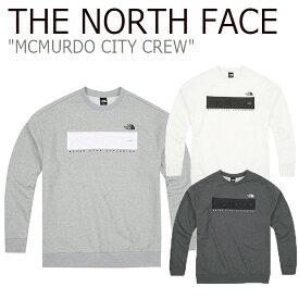 ノースフェイス スウェット THE NORTH FACE メンズ レディース MCMURDO CITY CREW マクマード シティ クルー トレーナー NM5MJ00A/B/C ウェア 【中古】未使用品