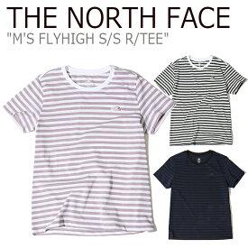 ノースフェイス Tシャツ THE NORTH FACE メンズ M'S FLYHIGH S/S R/TEE フライハイ ショートスリーブ ラウンドT 半袖 ボーダー NT7UK18A/C/D ウェア 【中古】未使用品