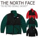 ノースフェイス ジャケット THE NORTH FACE メンズ 95 RETRO DENALI JACKET 95レトロ デナリジャケット RED GREEN BLA…