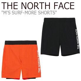 ノースフェイス ハーフパンツ THE NORTH FACE メンズ M'S SURF-MORE SHORTS サーフ モア ショーツ ORANGE オレンジ BLACK ブラック NS6NL06K/L ウェア 【中古】未使用品