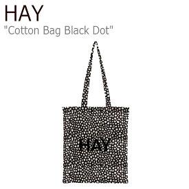 ヘイ トートバッグ HAY メンズ レディース COTTON BAG BLACK DOT コットンバッグ ブラック ドット black dot ブラックドット色 700111 バッグ