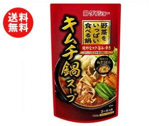 送料無料 ダイショー 野菜をいっぱい食べる鍋キムチ鍋スープ 750g×10袋入 ※北海道・沖縄・離島は別途送料が必要。