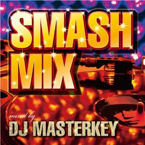 【アウトレット品】SMASH MIX DJ MASTERKEY(CD・J-POP)【CD/J−POP】