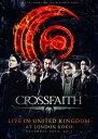 Crossfaith/LIVE IN UNITED KINGDOM AT LONDON KOKO【DVD/邦楽】