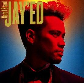 JAY'ED/Here I Stand【CD/邦楽ポップス】初回出荷限定盤