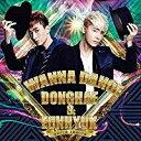 SUPER JUNIOR DONGHAE&EUNHYUK/I WANNA DANCE【CD/韓国・中国系歌手】