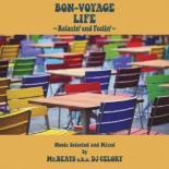 【中古】CD▼BON−VOYAGE LIFE Relaxin' and Feelin' Music Selected and Mixed by Mr.BEATS a.k.a. DJ CELORY▽レンタル落ち