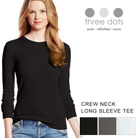 スリードッツ three dots Tシャツ レディース クルーネック 長袖ブランド 定番 ベーシック カットソー トップス 丸首ブラック ホワイト グレー 無地
