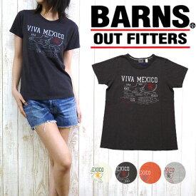 バーンズ BARNS レディース Tシャツ Uネック 半袖 吊り天竺 「VIVA MEXICO」