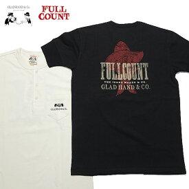 フルカウント × グラッドハンド FULLCOUNT GLAD HAND ヘンリーネック 半袖 Tシャツ COWGIRL GHT-007 【2021年 春夏 新作】