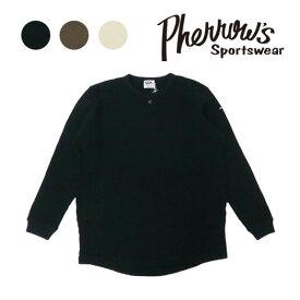 フェローズ Pherrow's 長袖 ビッグワッフル ヘンリーネック サーマル Tシャツ 19W-PBWT1 【2019年 秋冬 新作】