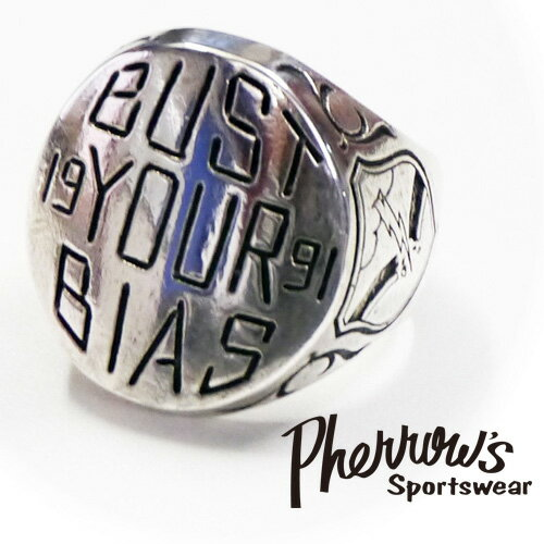 フェローズ Pherrow's リング シルバー925 ''BUST YOUR BIAS''