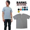 バーンズ BARNS Tシャツ 半袖 4本針縫い ヘンリーネック ユニオ...