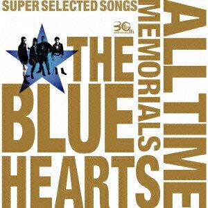 ブルーハーツ/THE BLUE HEARTS 30th ANNIVERSARY ALL TIME MEMORIALS 〜SUPER SELECTED SONGS〜(B)