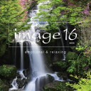 オムニバス/image16 −emotional&relaxing−[Blu-spec CD2]