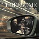 THREESOME(Marlene、Jiro Yoshida、Makoto Kuriya)/CUBIC MAGIC