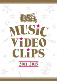 LiSA MUSiC ViDEO CLiPS 2011−2015