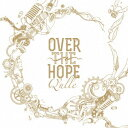 Q'ulle/OVER THE HOPE(初回限定盤)(DVD付)