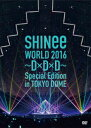 SHINee/SHINee WORLD 2016〜D×D×D〜 Special Edition in TOKYO(通常盤)