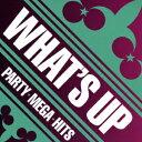 オムニバス/WHAT'S UP!−PARTY MEGA HITS