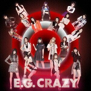 E−girls/E.G. CRAZY(DVD付)[スマプラ対応]