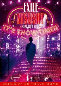 """[通常仕様]EXILE ATSUSHI/EXILE ATSUSHI LIVE TOUR 2016 """"IT'S SHOW TIME!!""""(豪華盤)[スマプラ対応]"""