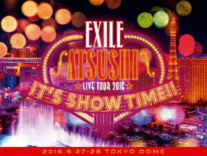 """[通常仕様]EXILE ATSUSHI/EXILE ATSUSHI LIVE TOUR 2016 """"IT'S SHOW TIME!!""""(豪華盤)(Blu−ray Disc)[スマプラ対応]"""