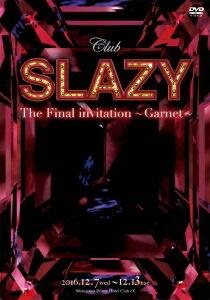 太田基裕/Club SLAZY The Final invitation〜Garnet〜