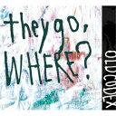 OLDCODEX/they go,Where?(初回限定盤)(DVD付)