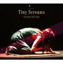 鬼束ちひろ/Tiny Screams(完全生産限定盤)(DVD付)[SHM-CD]