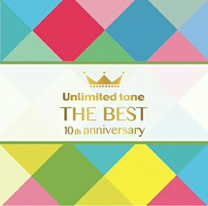 "Unlimited tone/Unlimited tone ""THE BEST"" −10th anniversary−"