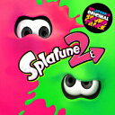 Splatoon2 ORIGINAL SOUNDTRACK −Splatune2−