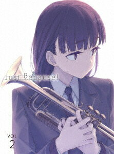 Just Because! 第2巻(初回限定版)(Blu−ray Disc)