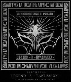 BABYMETAL/LEGEND − S − BAPTISM XX −(LIVE AT HIROSHIMA GREEN ARENA)(Blu−ray Disc)