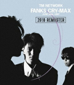 TM NETWORK/FANKS CRY−MAX(Blu−ray Disc)