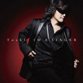 Toshl/IM A SINGER