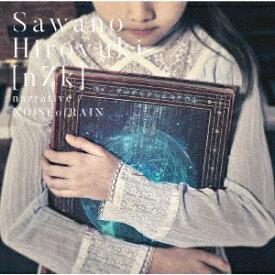 SawanoHiroyuki[nZk]/narrative/NOISEofRAIN(初回生産限定盤)(DVD付)
