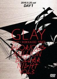 GLAY/GLAY × HOKKAIDO 150 GLORIOUS MILLION DOLLAR NIGHT vol.3(DAY1)