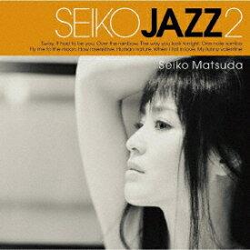 SEIKO MATSUDA/SEIKO JAZZ 2(初回限定盤B)(DVD付)