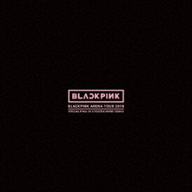 "BLACKPINK/BLACKPINK ARENA TOUR 2018 ""SPECIAL FINAL IN KYOCERA DOME OSAKA""(初回生産限定盤)"