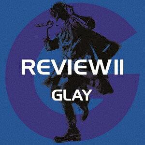 GLAY/REVIEW II −BEST OF GLAY−(Blu−ray Disc付)