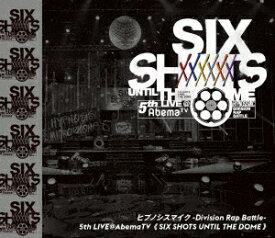 ヒプノシスマイク−Division Rap Battle−5th LIVE@AbemaTV≪Six shots until the dome≫(Blu−ray Disc)