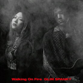GLIM SPANKY/Walking On Fire(初回限定盤)(DVD付)