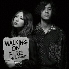 GLIM SPANKY/Walking On Fire(通常盤)