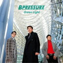 B Pressure/Green Light
